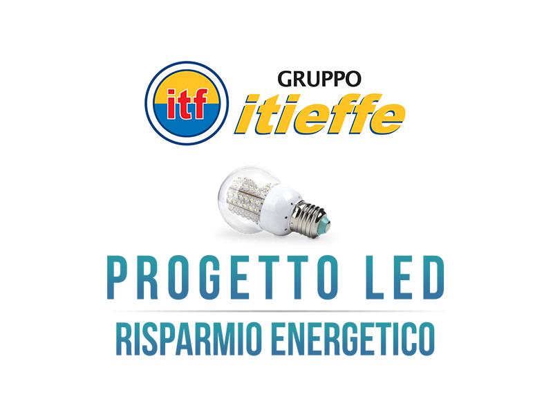 Gruppo Itieffe - Progetto LED Risparmio Energia